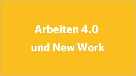Arbeiten 4.0 und New Work